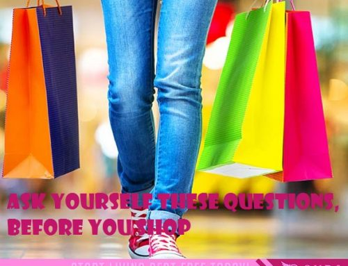 Ask Yourself These Questions, Before You Shop