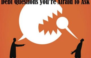 Debt Questions you're Afraid to Ask
