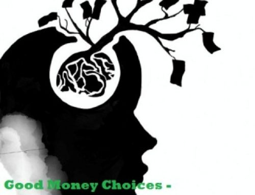 Good Money Choices – How to make Them All Day Long