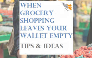 When Grocery Shopping Leaves Your Wallet Empty – Tips & Ideas